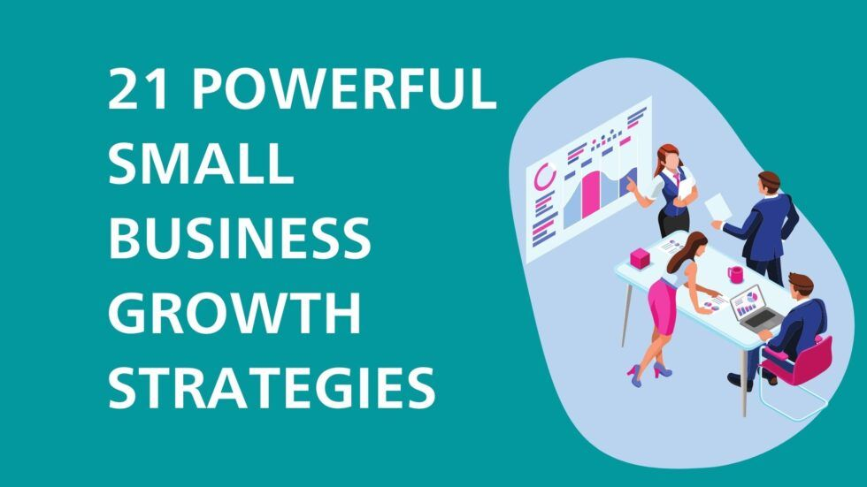 21 Powerful Small Business Growth Strategies